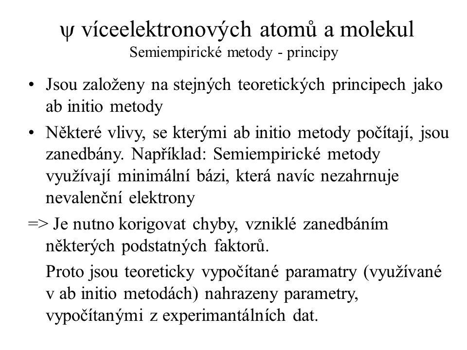 y víceelektronových atomů a molekul Semiempirické metody - principy