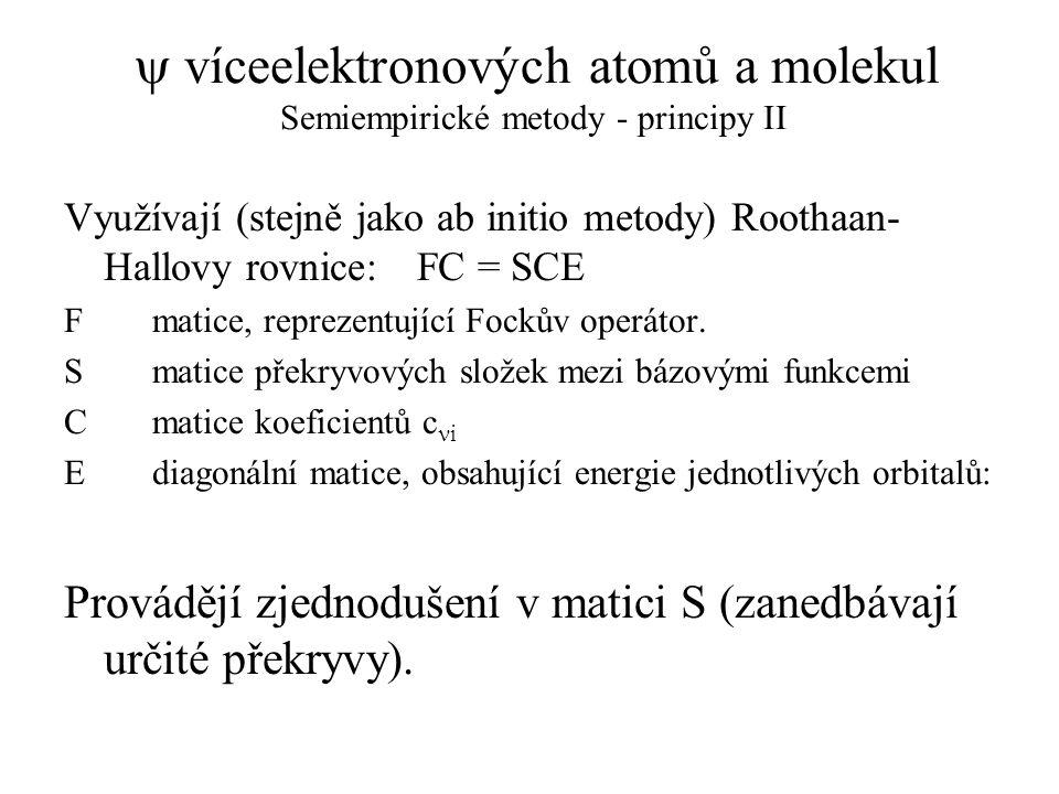 y víceelektronových atomů a molekul Semiempirické metody - principy II