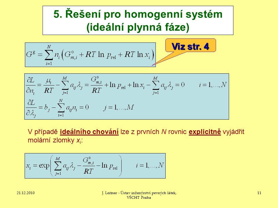 5. Řešení pro homogenní systém (ideální plynná fáze)