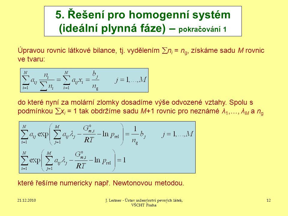 5. Řešení pro homogenní systém (ideální plynná fáze) – pokračování 1