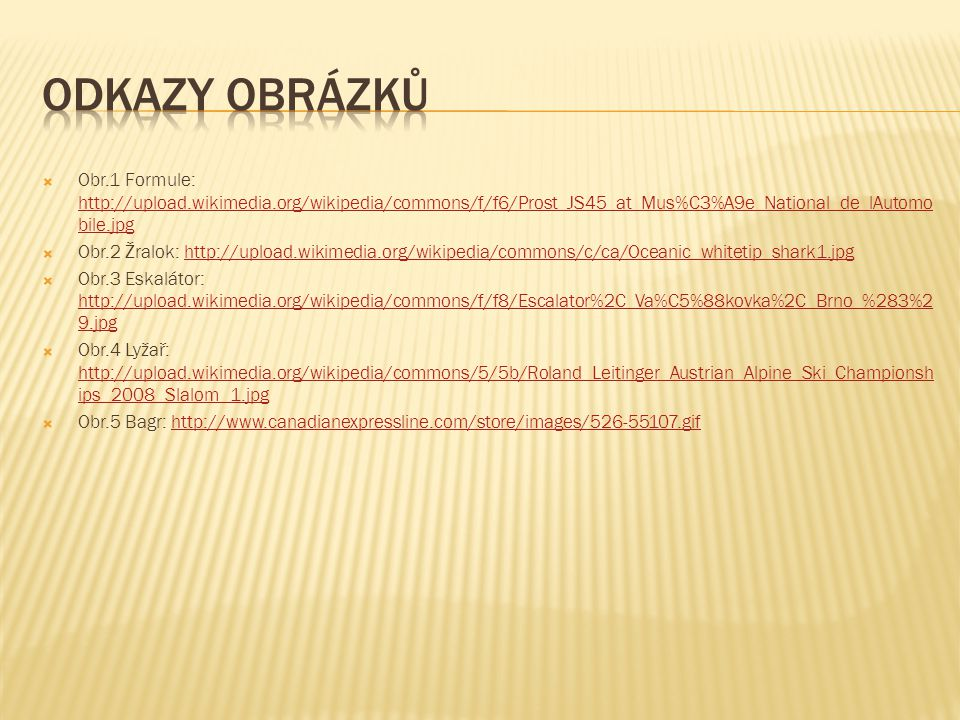 Odkazy obrázků Obr.1 Formule: http://upload.wikimedia.org/wikipedia/commons/f/f6/Prost_JS45_at_Mus%C3%A9e_National_de_lAutomobile.jpg.