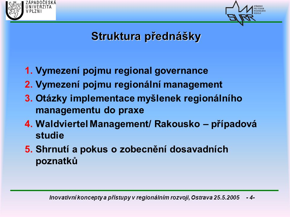 Struktura přednášky Vymezení pojmu regional governance