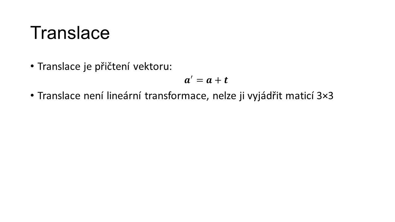 Translace Translace je přičtení vektoru: