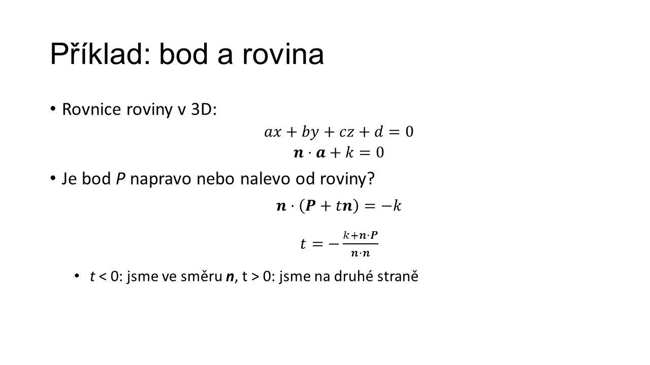 Příklad: bod a rovina Rovnice roviny v 3D: