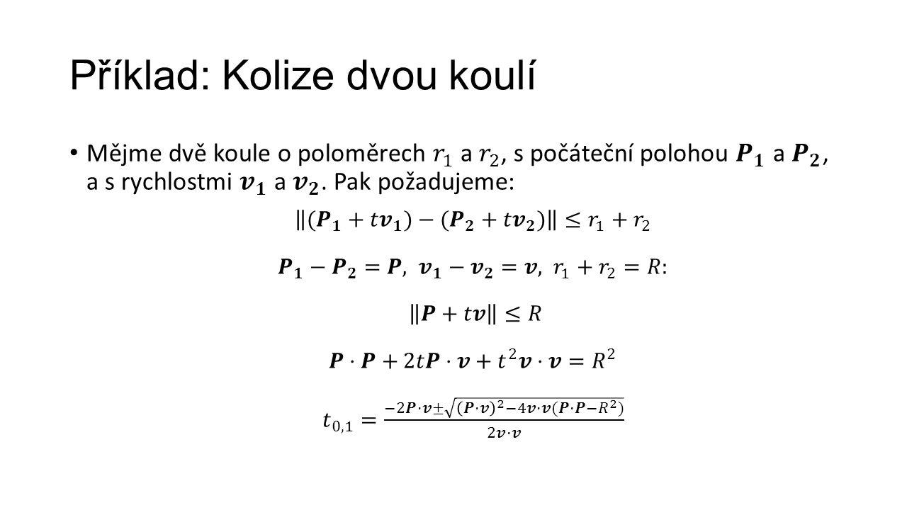 Příklad: Kolize dvou koulí