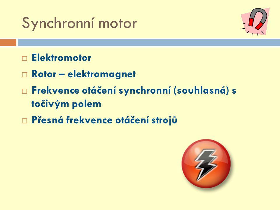 Synchronní motor Elektromotor Rotor – elektromagnet