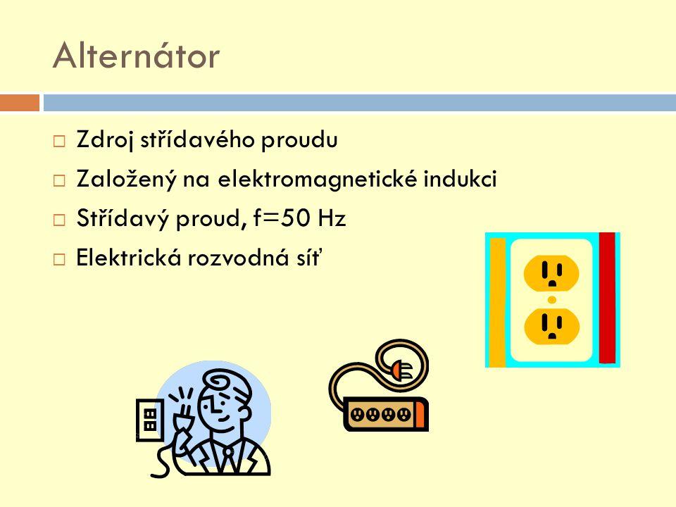 Alternátor Zdroj střídavého proudu