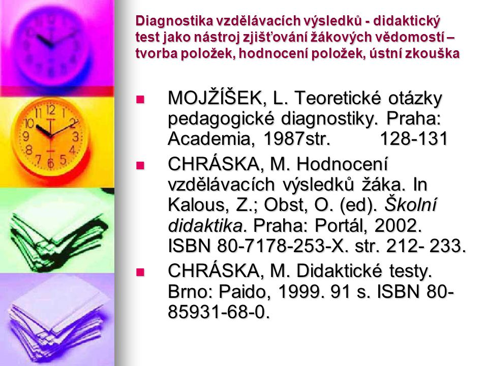 Diagnostika vzdělávacích výsledků - didaktický test jako nástroj zjišťování žákových vědomostí – tvorba položek, hodnocení položek, ústní zkouška