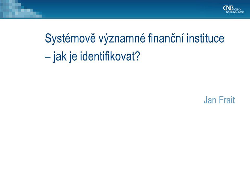 Systémově významné finanční instituce – jak je identifikovat