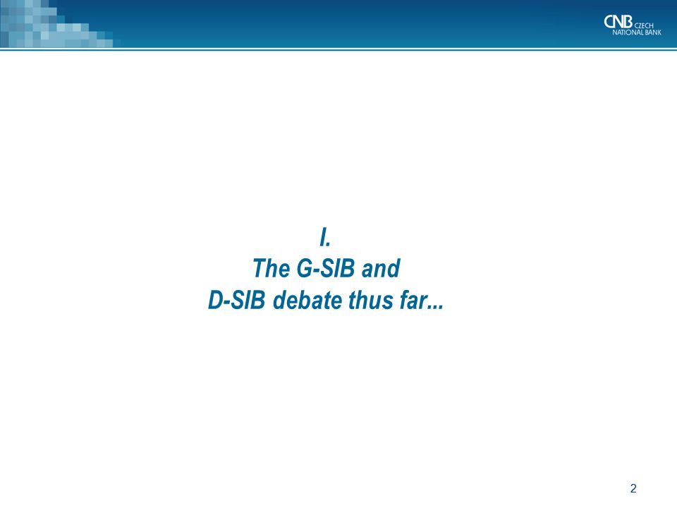 I. The G-SIB and D-SIB debate thus far...