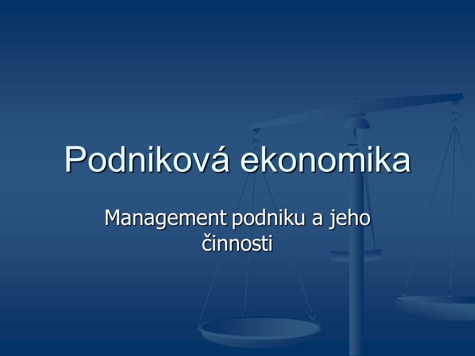 Management podniku a jeho činnosti