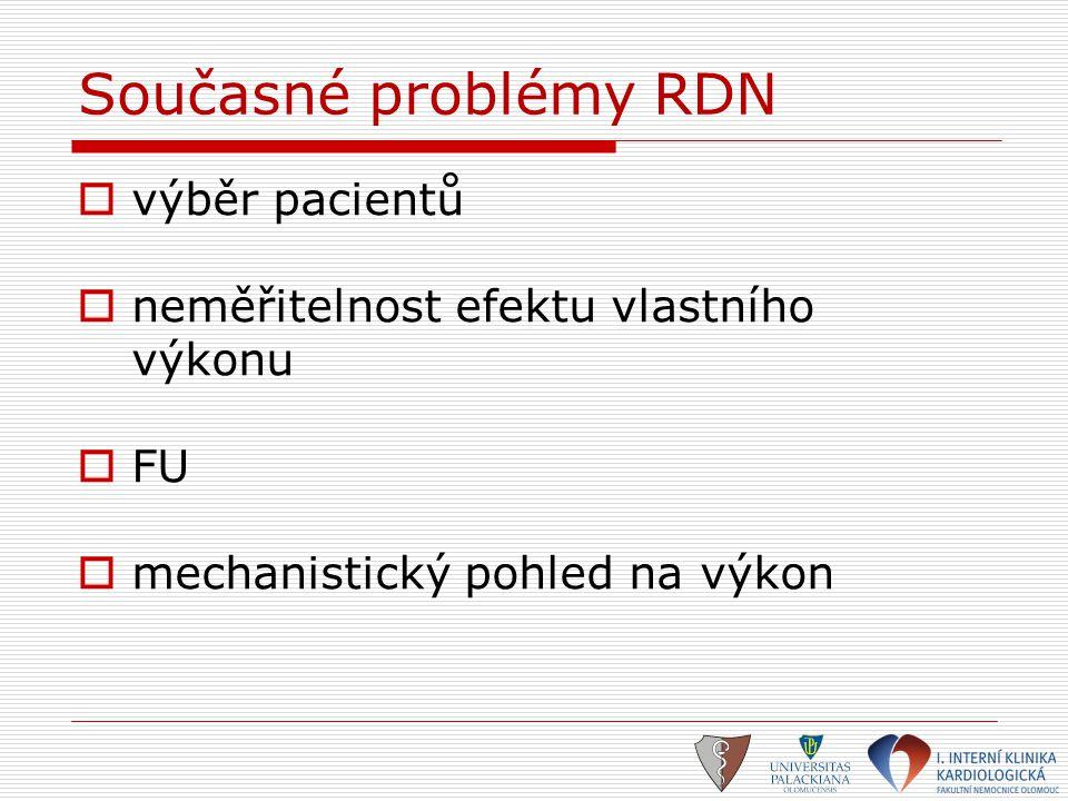 Současné problémy RDN výběr pacientů