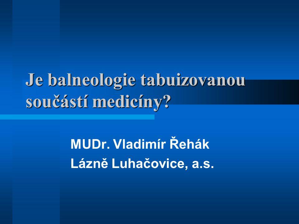 Je balneologie tabuizovanou součástí medicíny
