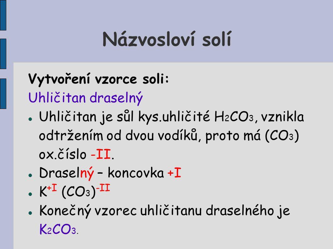 Názvosloví solí Vytvoření vzorce soli: Uhličitan draselný