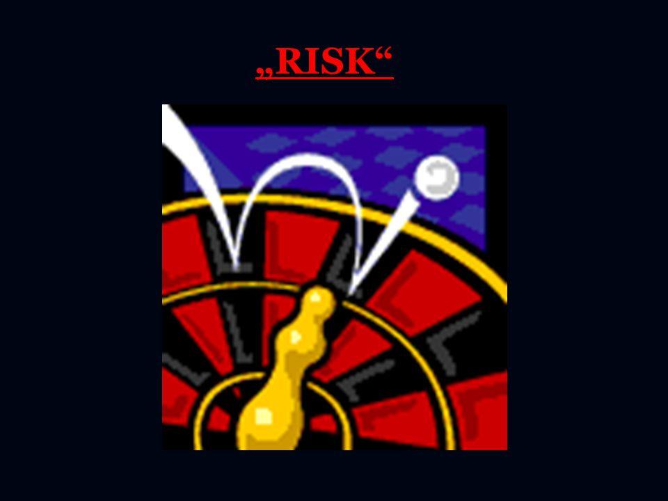 """""""RISK"""