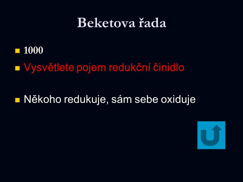Beketova řada 1000 Vysvětlete pojem redukční činidlo