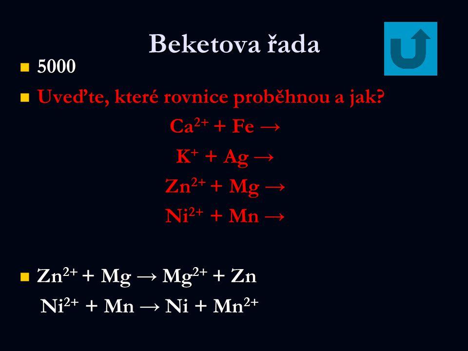 Beketova řada 5000 Uveďte, které rovnice proběhnou a jak Ca2+ + Fe →
