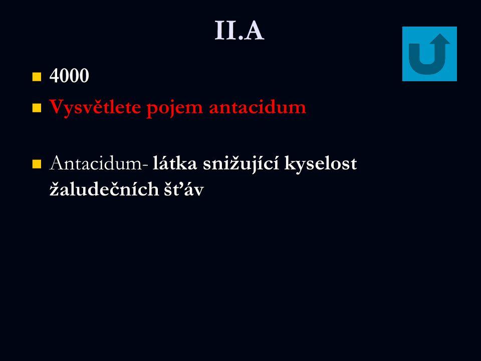 II.A 4000 Vysvětlete pojem antacidum
