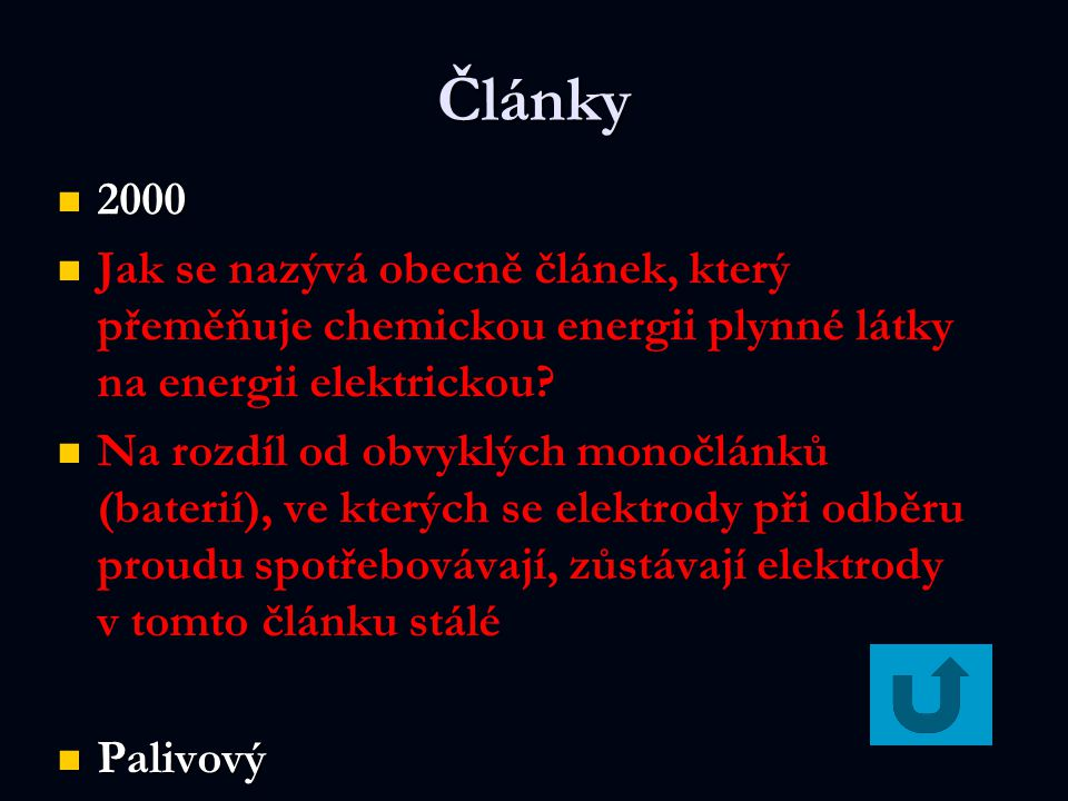 Články 2000. Jak se nazývá obecně článek, který přeměňuje chemickou energii plynné látky na energii elektrickou