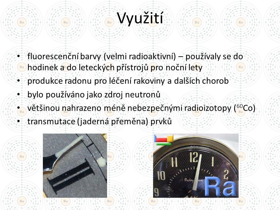 Využití fluorescenční barvy (velmi radioaktivní) – používaly se do hodinek a do leteckých přístrojů pro noční lety.