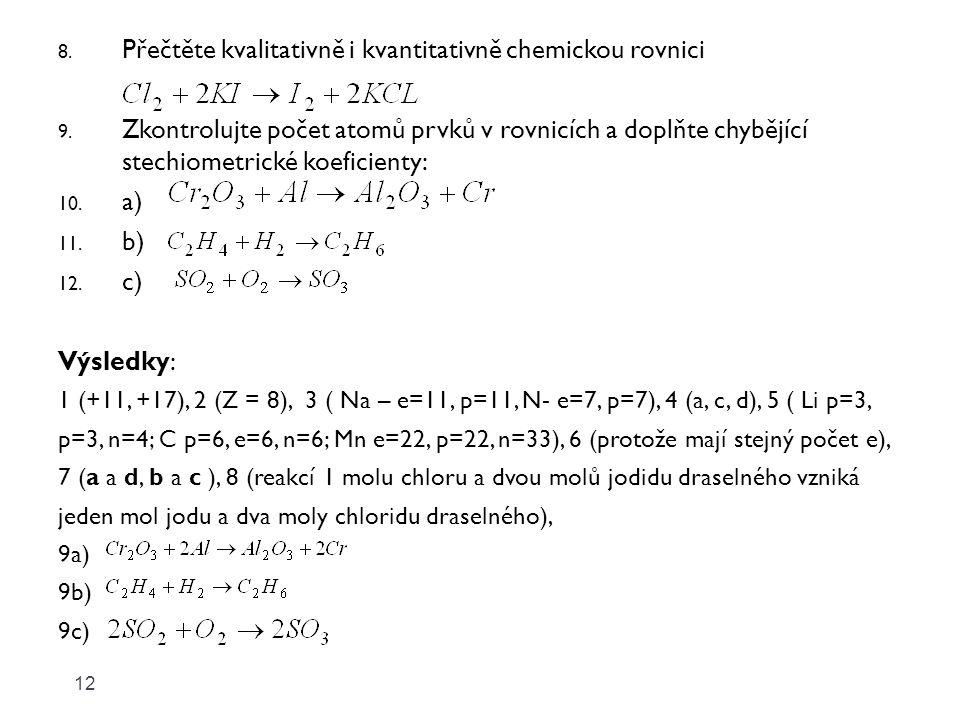 Přečtěte kvalitativně i kvantitativně chemickou rovnici