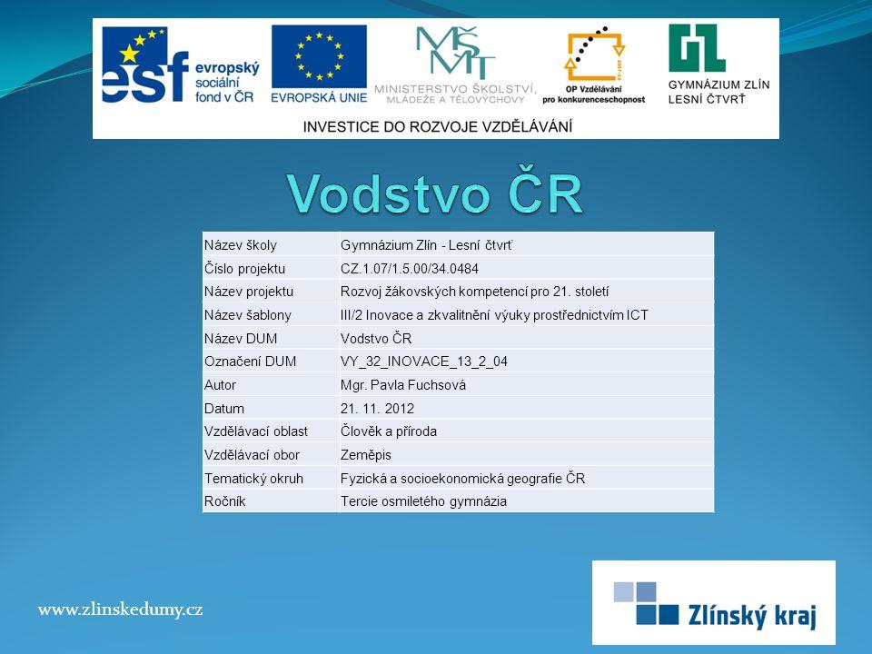 Vodstvo ČR www.zlinskedumy.cz Název školy Gymnázium Zlín - Lesní čtvrť