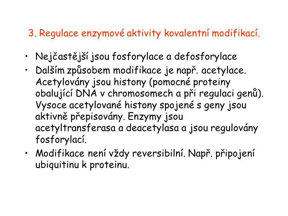 3. Regulace enzymové aktivity kovalentní modifikací.