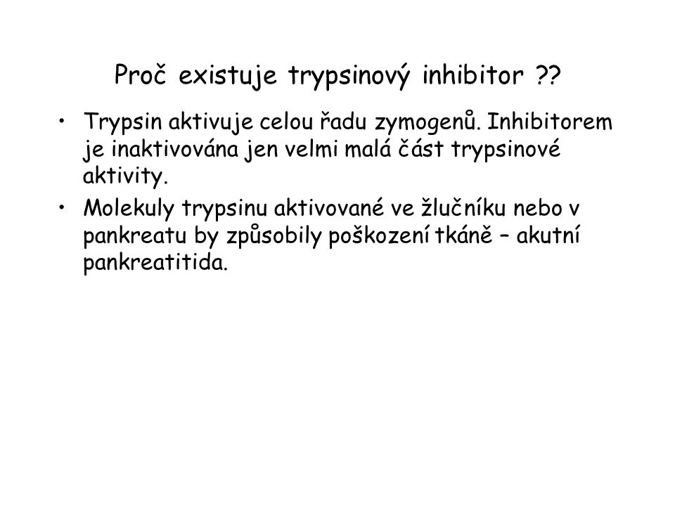 Proč existuje trypsinový inhibitor