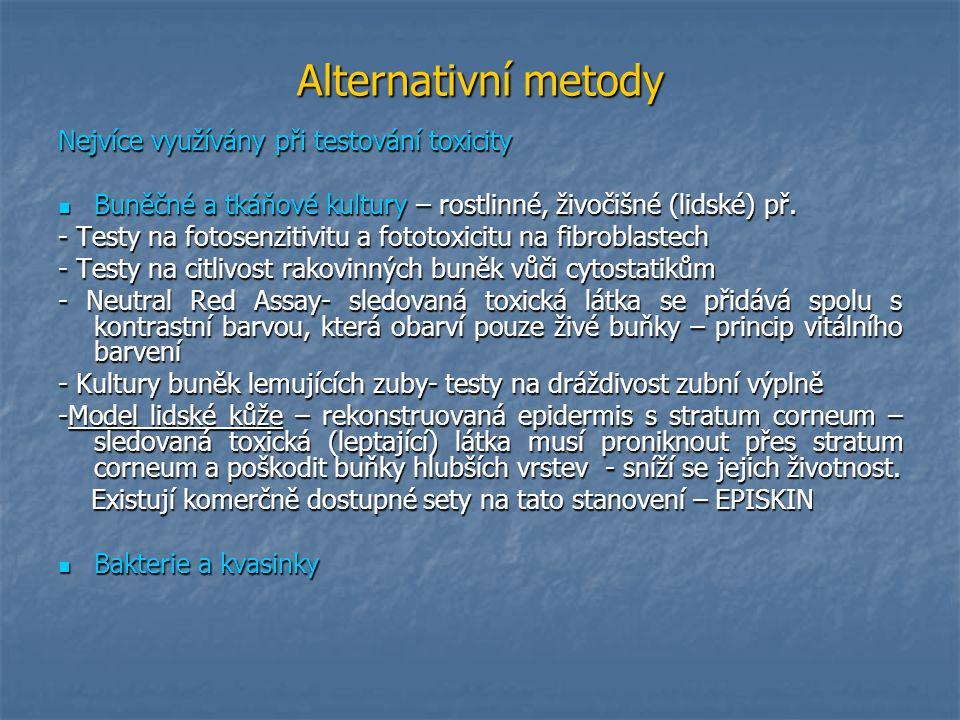 Alternativní metody Nejvíce využívány při testování toxicity