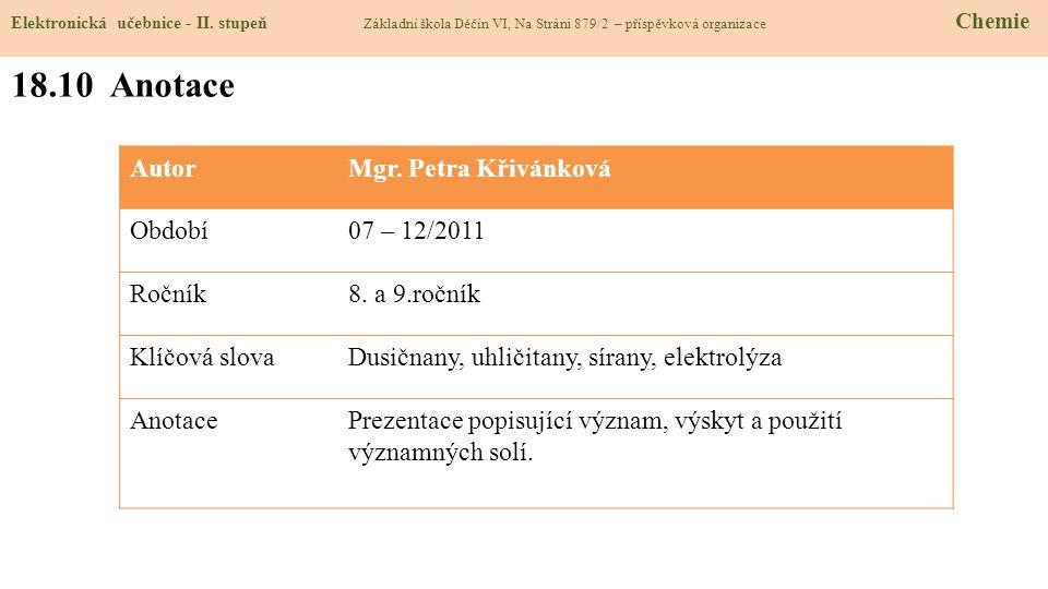 18.10 Anotace Autor Mgr. Petra Křivánková Období 07 – 12/2011 Ročník