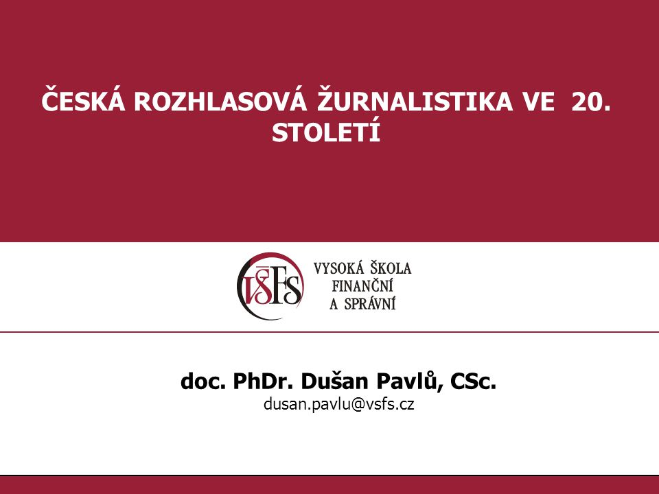 ČESKÁ ROZHLASOVÁ ŽURNALISTIKA VE 20. STOLETÍ