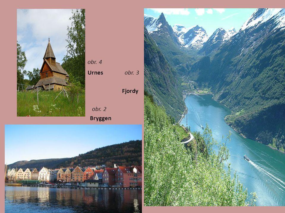 obr. 4 Urnes obr. 3 Fjordy obr. 2 Bryggen