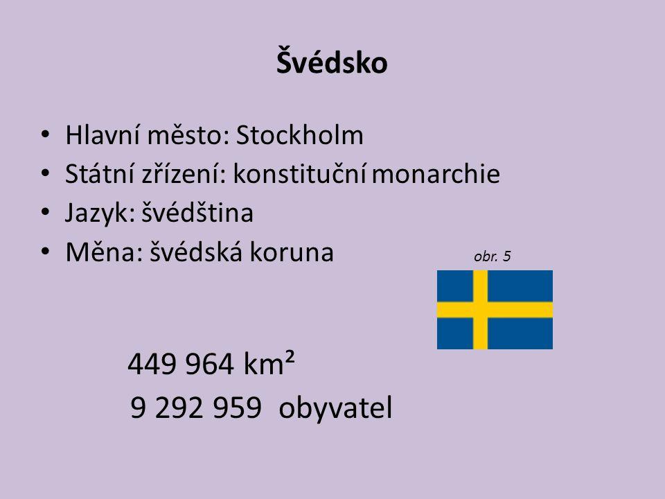 Švédsko 9 292 959 obyvatel Hlavní město: Stockholm