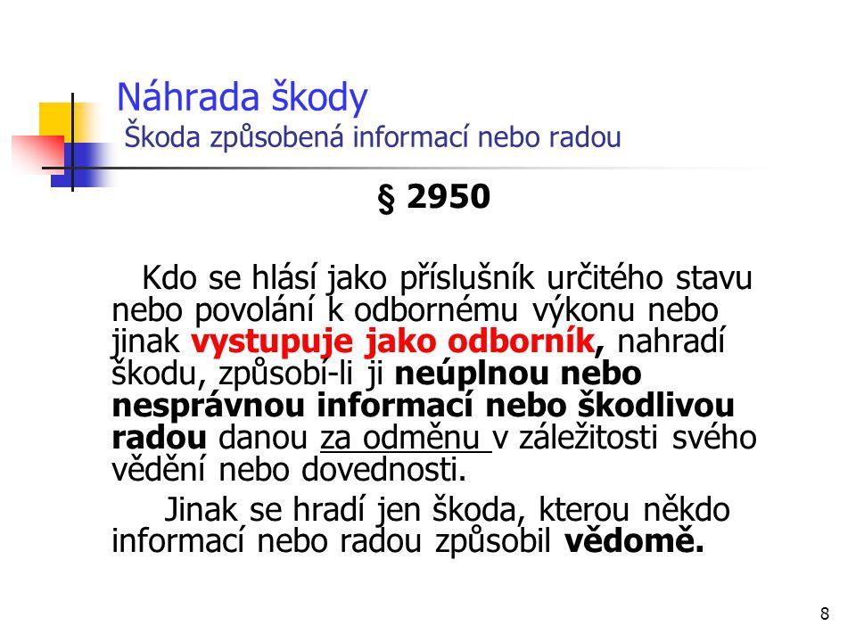 Náhrada škody Škoda způsobená informací nebo radou