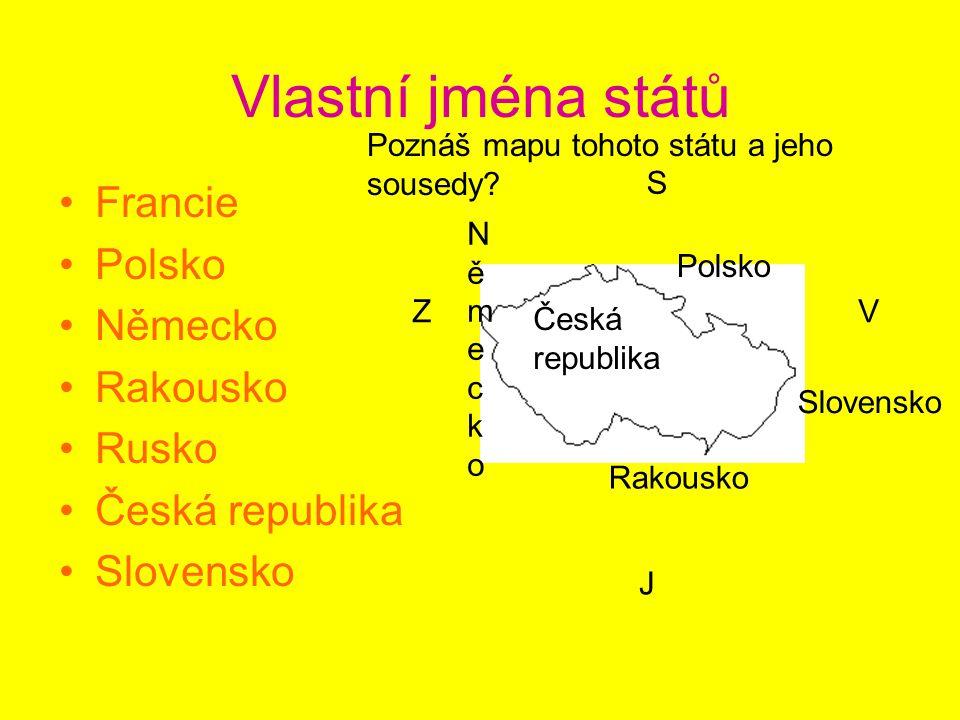Vlastní jména států Francie Polsko Německo Rakousko Rusko