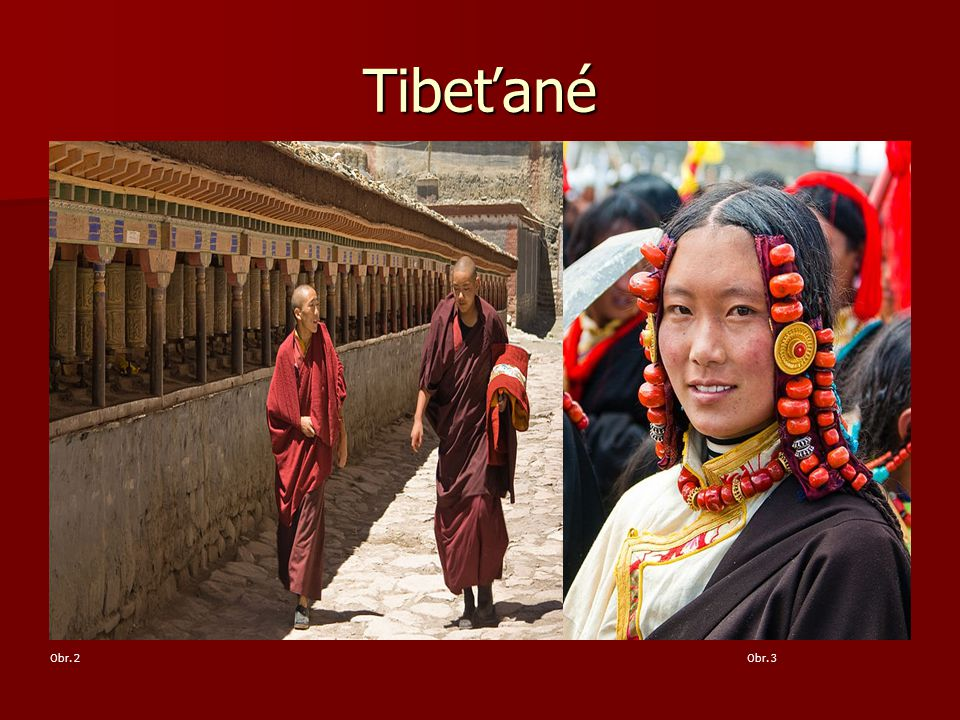 Tibeťané Obr. 2 Obr. 3