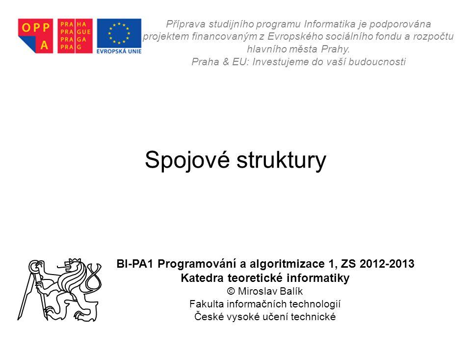 Spojové struktury BI-PA1 Programování a algoritmizace 1, ZS 2012-2013