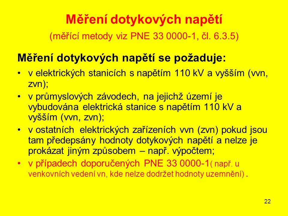 Měření dotykových napětí (měřící metody viz PNE 33 0000-1, čl. 6.3.5)