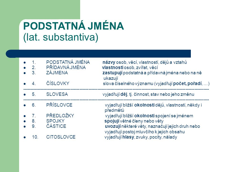 PODSTATNÁ JMÉNA (lat. substantiva)