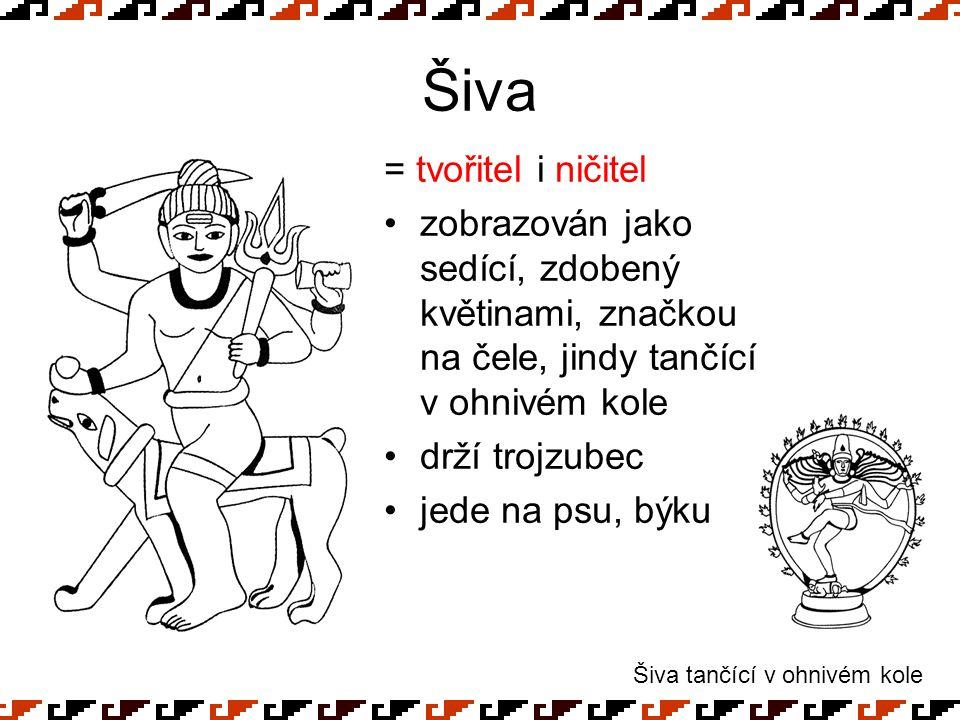 Šiva = tvořitel i ničitel