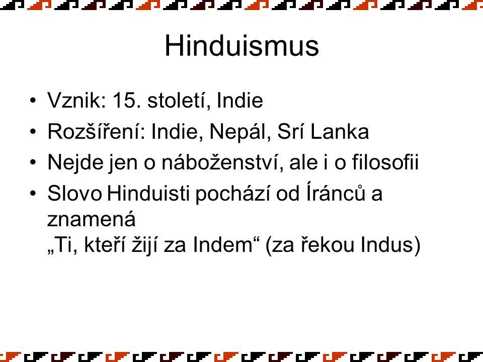 Hinduismus Vznik: 15. století, Indie