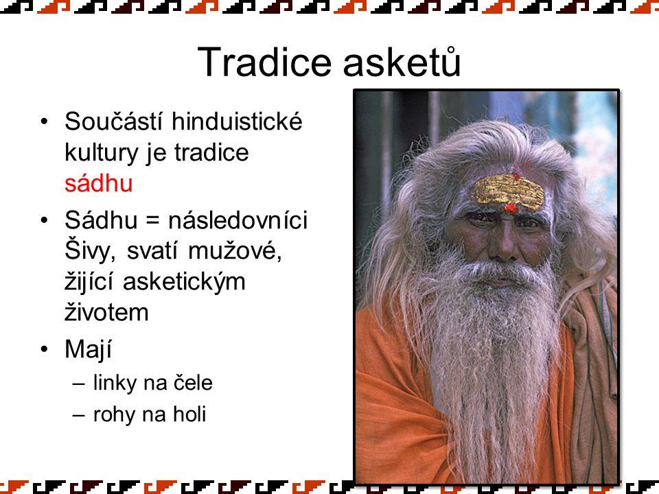 Tradice asketů Součástí hinduistické kultury je tradice sádhu