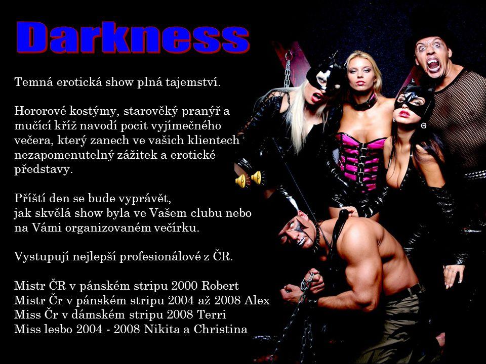 Darkness Temná erotická show plná tajemství.