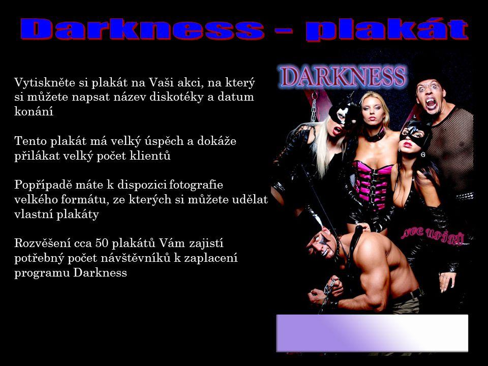 Darkness - plakát Vytiskněte si plakát na Vaši akci, na který