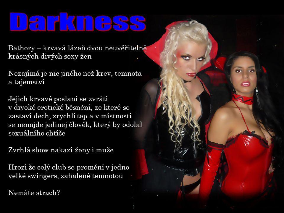 Darkness Bathory – krvavá lázeň dvou neuvěřitelně krásných divých sexy žen. Nezajímá je nic jiného než krev, temnota.