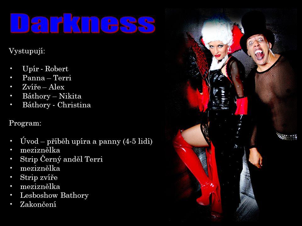 Darkness Vystupují: Upír - Robert Panna – Terri Zvíře – Alex