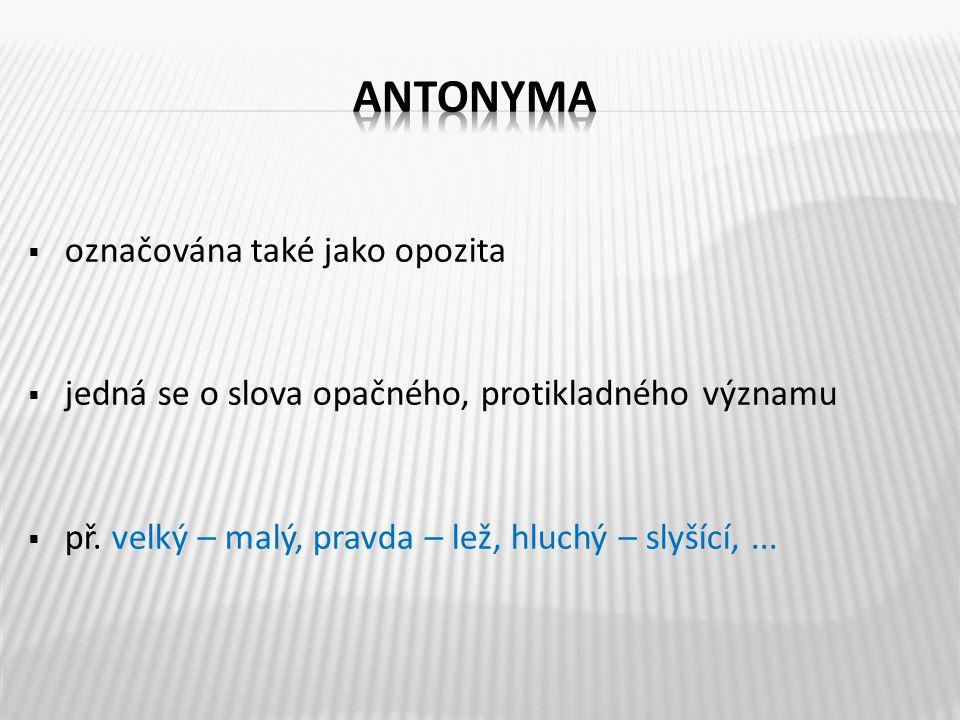 antonyma označována také jako opozita