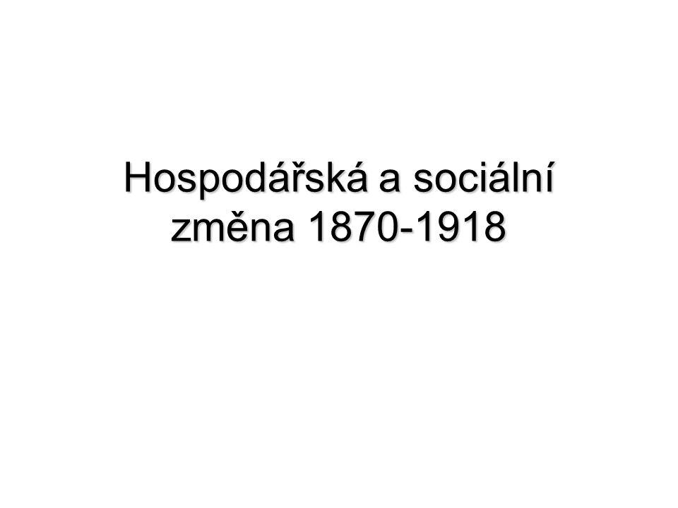 Hospodářská a sociální změna 1870-1918