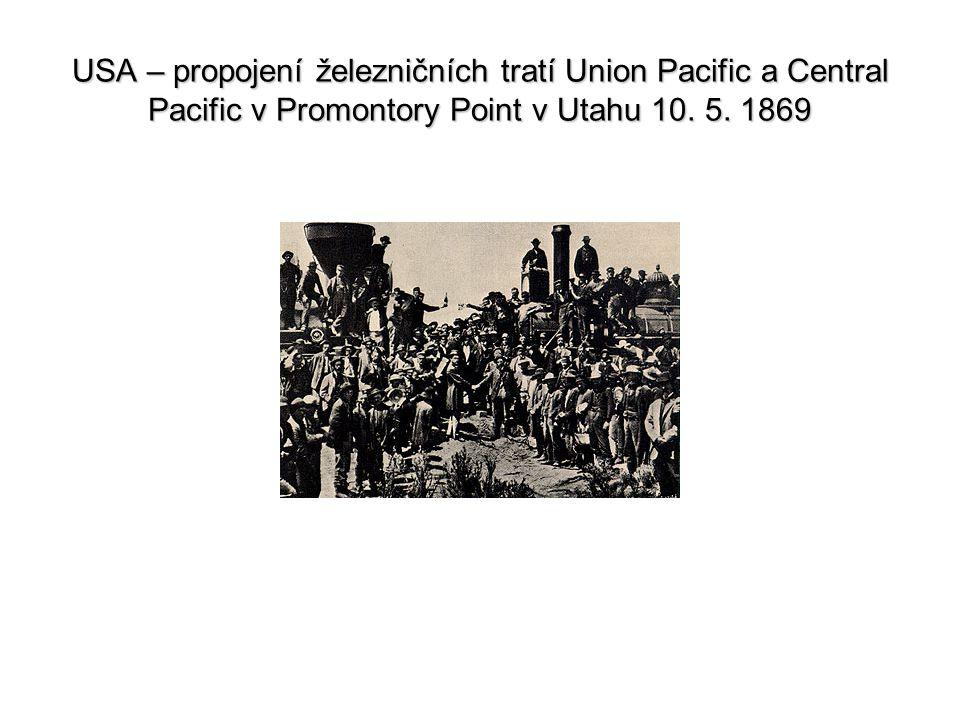 USA – propojení železničních tratí Union Pacific a Central Pacific v Promontory Point v Utahu 10.