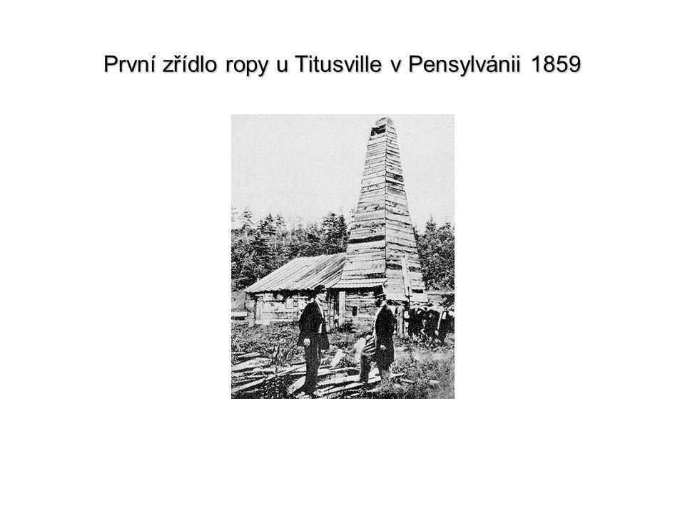 První zřídlo ropy u Titusville v Pensylvánii 1859